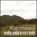 KAPINAWÁ: BENDITOS, SAMBAS DE COCO E TOANTES